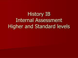 History IB Internal Assessment Higher and Standard levels