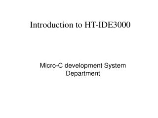 Introduction to HT-IDE3000