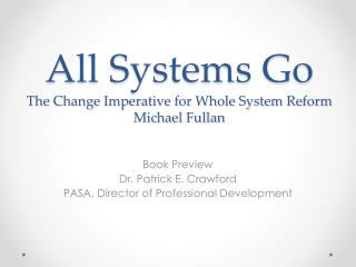 All Systems Go The Change Imperative for Whole System Reform Michael Fullan