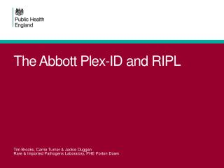 The Abbott  Plex -ID and RIPL