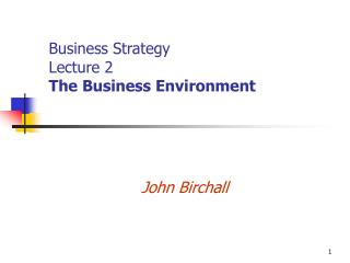 Business Strategy  Lecture 2 The Business Environment