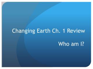 Changing Earth Ch. 1 Review
