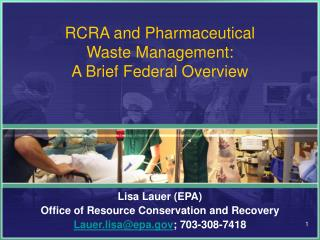 RCRA and Pharmaceutical  Waste Management:  A Brief Federal Overview