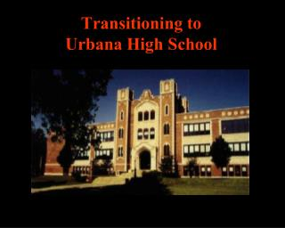 Transitioning to Urbana High School