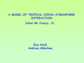 A MODEL OF TROPICAL OCEAN-ATMOSPHERE INTERACTION
