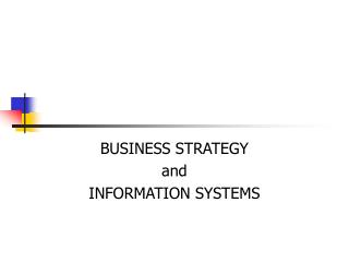 BUSINESS STRATEGY  and  INFORMATION SYSTEMS