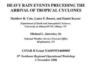 HEAVY RAIN EVENTS PRECEDING THE ARRIVAL OF TROPICAL CYCLONES