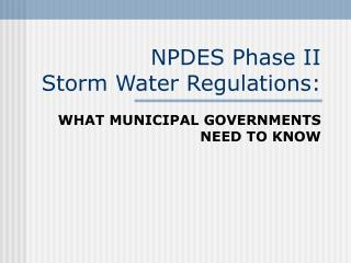 NPDES Phase II  Storm Water Regulations: