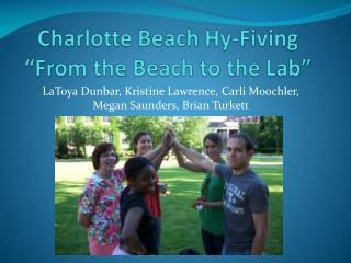 "Charlotte Beach  Hy -Fiving ""From the Beach to the Lab"""