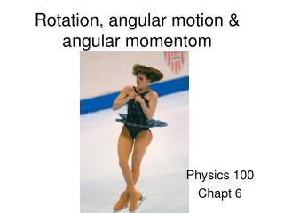 Rotation, angular motion & angular momentom