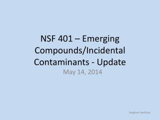 NSF 401 – Emerging Compounds/Incidental Contaminants - Update