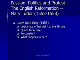 Passion, Politics and Protest:  The English Reformation --  Mary Tudor (1553-1558)