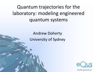 Quantum trajectories for  the laboratory : modeling  engineered quantum systems