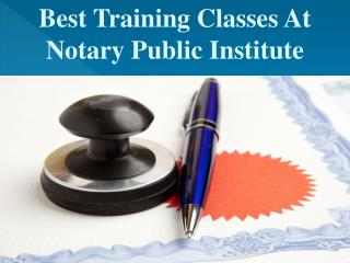 Best Training Classes At Notary Public Institute