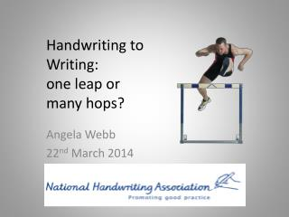 Handwriting to Writing: one leap or many hops?