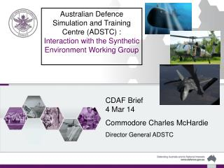 Australian Defence  Simulation and Training Centre (ADSTC) :
