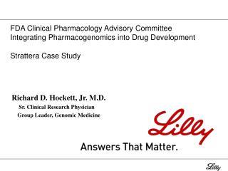 Richard D. Hockett, Jr. M.D.      Sr. Clinical Research Physician     Group Leader, Genomic Medicine