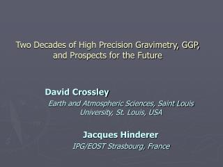 Two Decades of High Precision Gravimetry, GGP, and Prospects for the Future