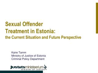 Sexual Offender  Treatment in Estonia:   the Current Situation and Future Perspective