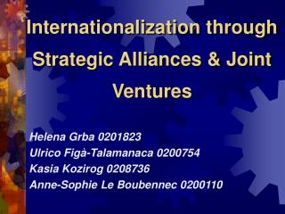 Internationalization through Strategic Alliances & Joint Ventures