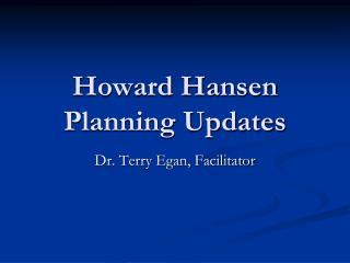 Howard Hansen Planning Updates