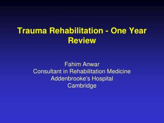 Trauma Rehabilitation - One Year Review