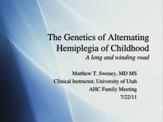 The Genetics of Alternating Hemiplegia of Childhood A long and winding road