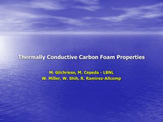Thermally Conductive Carbon Foam Properties