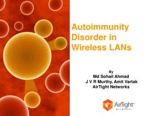 Autoimmunity  Disorder in Wireless LANs