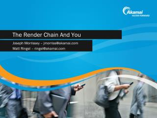 The Render Chain And You