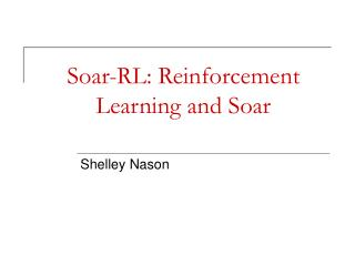 Soar-RL: Reinforcement Learning and Soar