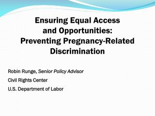 Ensuring Equal Access  and Opportunities: Preventing Pregnancy-Related Discrimination