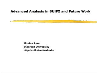 Advanced Analysis in SUIF2 and Future Work