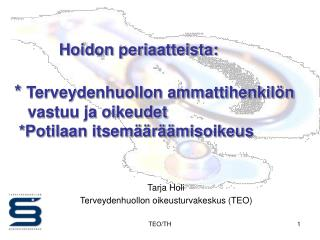 Tarja Holi Terveydenhuollon oikeusturvakeskus (TEO)