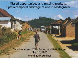 Missed opportunities and missing markets: Spatio-temporal arbitrage of rice in Madagascar