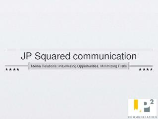 JP Squared communication