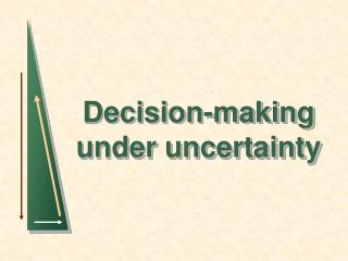 Decision-making under uncertainty