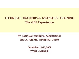 TECHNICAL  TRAINORS & ASSESSORS  TRAINING The GBF Experience