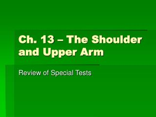 Ch. 13 – The Shoulder and Upper Arm