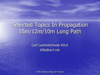 Selected Topics In Propagation 15m/12m/10m Long Path