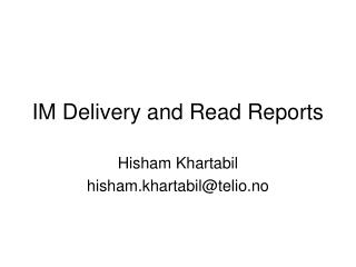 IM Delivery and Read Reports