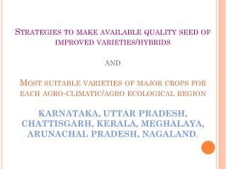 Availability of Quality Seed of Improved varieties