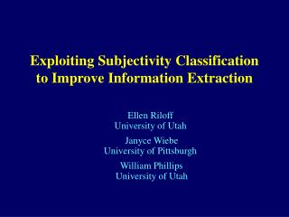 Exploiting Subjectivity Classification to Improve Information Extraction