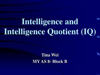 Intelligence and Intelligence Quotient (IQ)