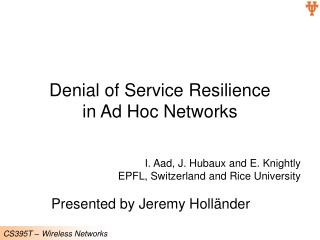 Denial of Service Resilience  in Ad Hoc Networks