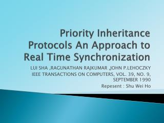 Priority Inheritance Protocols An Approach to Real Time Synchronization