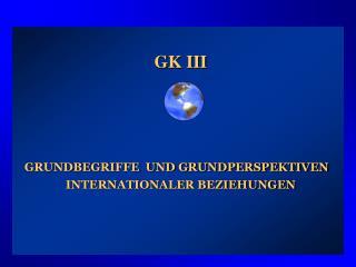 GK III