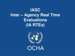 IASC  Inter – Agency Real Time Evaluations (IA RTEs)
