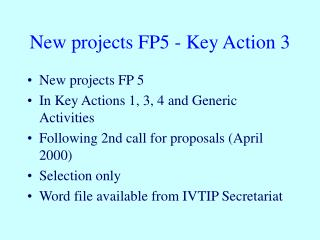 New projects FP5 - Key Action 3