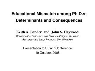 Educational Mismatch among Ph.D.s:  Determinants and Consequences